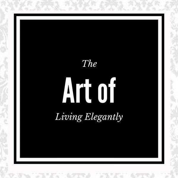 the art of living elegantly